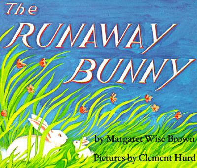 The Runaway Bunny By Brown, Margaret Wise