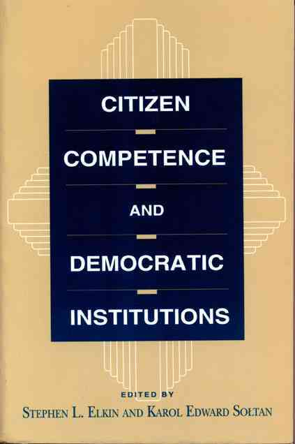 Penn State University Press Citizen Competence and Democratic Institutions by Elkin, Stephen L./ Soltan, Karol Edward [Paperback] at Sears.com