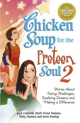 Chicken Soup for the Preteen Soul 2 By Canfield, Jack/ Hansen, Mark Victor/ Hansen, Patty
